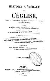 Histoire générale de l'église: depuis la prédication des apôtres jusqu'au pontificat de Gregoire XVI ...