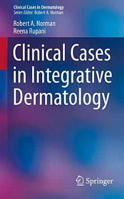 Clinical Cases in Integrative Dermatology PDF