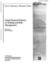 Using Financial Futures in Trading and Risk Management