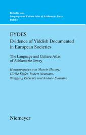 EYDES (Evidence of Yiddish Documented in European Societies): The Language and Culture Atlas of Ashkenazic Jewry