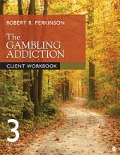 The Gambling Addiction Client Workbook: Edition 3