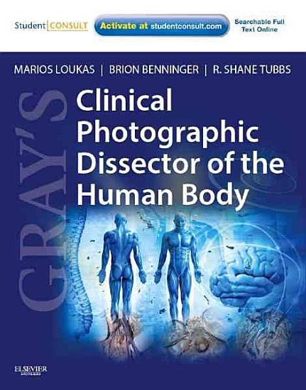Gray s Clinical Photographic Dissector of the Human Body PDF