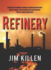 Refinery: A Novel