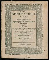Theses de creatione rerum: ex primo aphorismo Mosis: In principio creavit Deus caelum & terram
