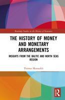The History of Money and Monetary Arrangements PDF