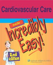 Cardiovascular Care Made Incredibly Easy  Book PDF