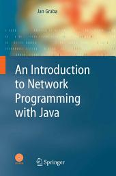 An Introduction to Network Programming with Java: Edition 2