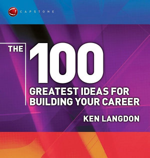 The 100 Greatest Ideas for Building Your Career