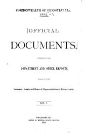 Official Documents, Comprising the Department and Other Reports Made to the Governor, Senate, and House of Representatives of Pennsylvania: Volume 1