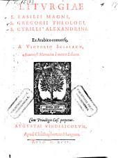 Gregorius Sanctus Episcopus Nyssenus, Cyrillus Archiepiscopus Alexandrinus. Liturgiae ex arabico conservae a Victorio Scialach