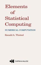 Elements of Statistical Computing: NUMERICAL COMPUTATION