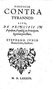 Vindiciæ Contra Tyrannos: Sive, De Principis In Populum, Populiq[ue] in Principem, legitima potestate