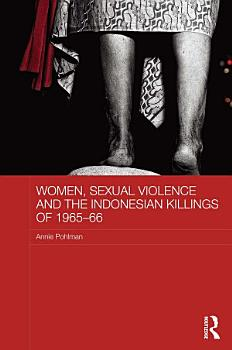 Women  Sexual Violence and the Indonesian Killings of 1965 66 PDF