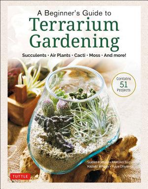 A Beginner s Guide to Terrarium Gardening