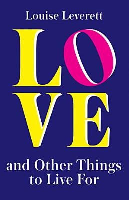 Love  and Other Things to Live For