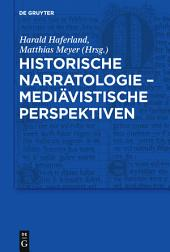 Historische Narratologie – Mediävistische Perspektiven