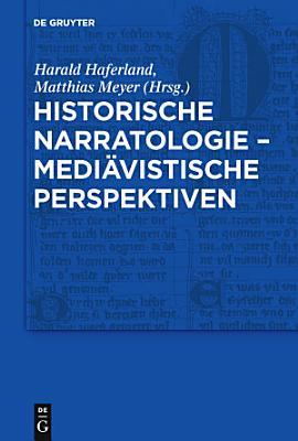 Historische Narratologie Mediavistische Perspektiven