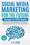 Social Media Marketing for the Future