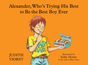 Alexander  Who s Trying His Best to Be the Best Boy Ever Book