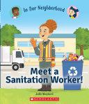 Meet a Sanitation Worker! (In Our Neighborhood)