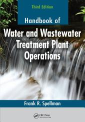 Handbook of Water and Wastewater Treatment Plant Operations, Third Edition: Edition 3