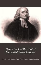 Hymn book of the United Methodist free Churches, comprising the collection of hymns by J. Wesley