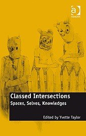 Classed Intersections: Spaces, Selves, Knowledges