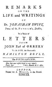 Remarks on the life and writings of Dr. Jonathan Swift: dean of St. Patrick's, Dublin, in a series of letters from John, earl of Orrery, to his son, the Honourable Hamilton Boyle