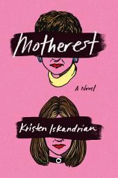 Motherest: A Novel