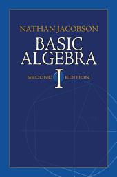 Basic Algebra I: Second Edition, Edition 2