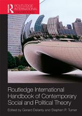 Routledge International Handbook of Contemporary Social and Political Theory PDF