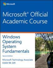 Exam 98-349 MTA Windows Operating System Fundamentals: Edition 2