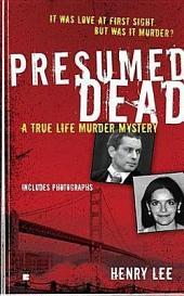 Presumed Dead: A True Life Murder Mystery