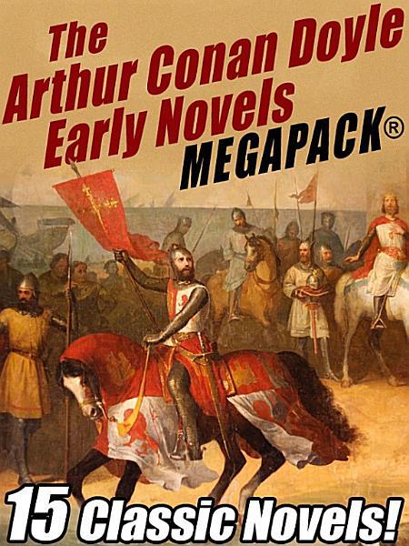 The Arthur Conan Doyle Early Novels Megapack