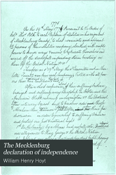 The Mecklenburg Declaration of Independence: A Study of Evidence Showing that the Alleged Early Declaration of Independence by Mecklenburg County, North Carolina, on May 20th, 1775, is Spurious