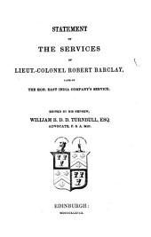 Statement of the services of lieut.-colonel Robert Barclay, ed. by W.B.D.D. Turnbull