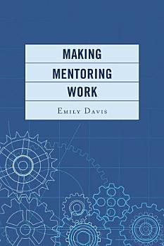 Making Mentoring Work PDF