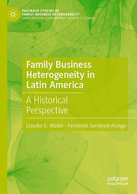 Family Business Heterogeneity in Latin America