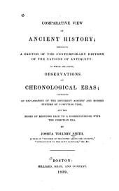 Comparative View of Ancient History: Embracing a Sketch of the Contemporary History of the Nations of Antiquity : to which are Added, Observations of Chronological Eras ...