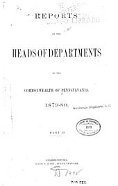 Reports of the Heads of Departments of the Commonwealth of Pennsylvania ...: Part 2