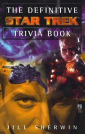 The Definitive Star Trek Trivia Book:: Volume 1