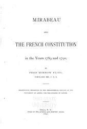 Mirabeau and the French Constitution in the Years 1789 and 1790: Dissertation Presented to the Philosophical Faculty of the University of Leipzig for the Degree of Doctor