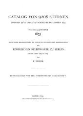 Catalog der Astronomischen Gesellschaft. Erst Abth: Catalog der Sterne bis zur neunten Grösse zwischen 80 ̊nördlicher und 2 ̊südlicher Declination für das Aequinoctium 1875, Band 1,Ausgabe 10