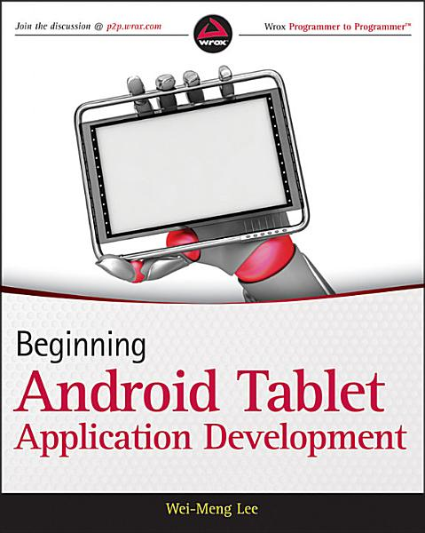 Beginning Android Tablet Application Development