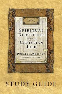 Spiritual Disciplines for the Christian Life Study Guide Book