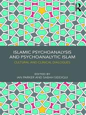 Islamic Psychoanalysis and Psychoanalytic Islam PDF