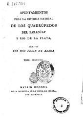 Apuntamientos para la Historia Natural de los quadrúpedos del Paragüay y Rio de la Plata: Volumen 2