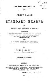The First-class Standard Reader for Public and Private Schools: Containing a Summary of Rules for Pronunciation and Elocution, Numerous Exercises for Reading and Recitation, a New System of References to Rules and Definitions, and a Copious Explanatory Index