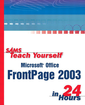 Sams Teach Yourself Microsoft Office FrontPage 2003 in 24 Hours PDF