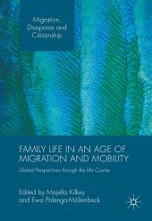 Family Life in an Age of Migration and Mobility: Global Perspectives through the Life Course
